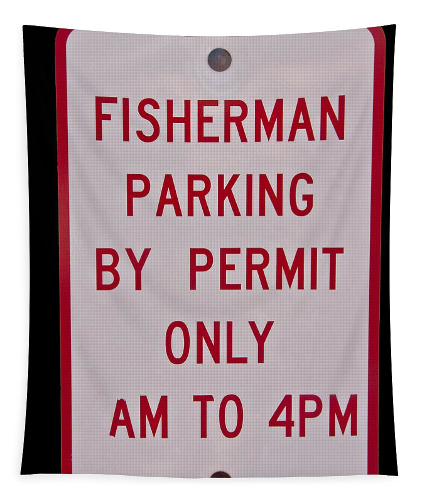Fisherman Tapestry featuring the photograph Fisherman Parking Sign by Glenn Gordon