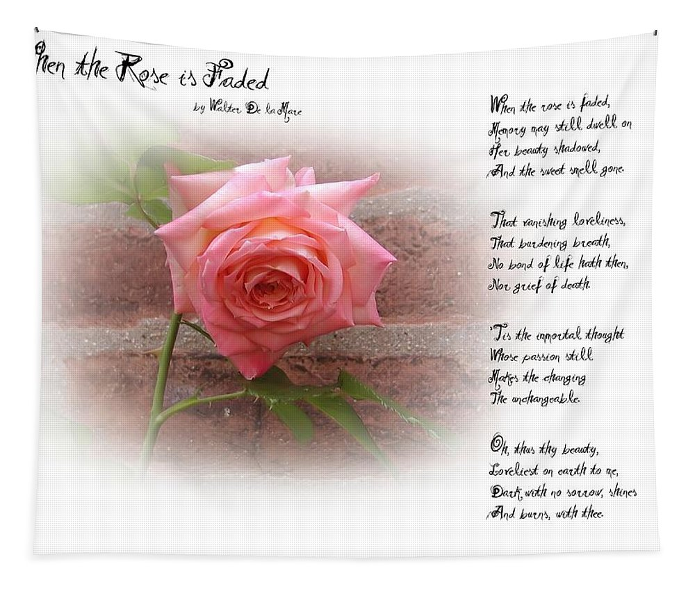 Rose Tapestry featuring the photograph When The Rose Is Faded by Bill Cannon