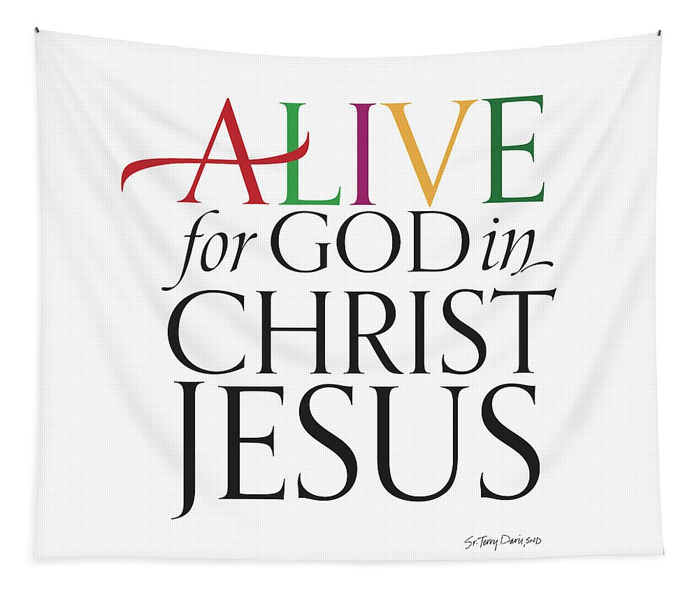 Christ Tapestry featuring the digital art Alive In Christ by Terry Davis