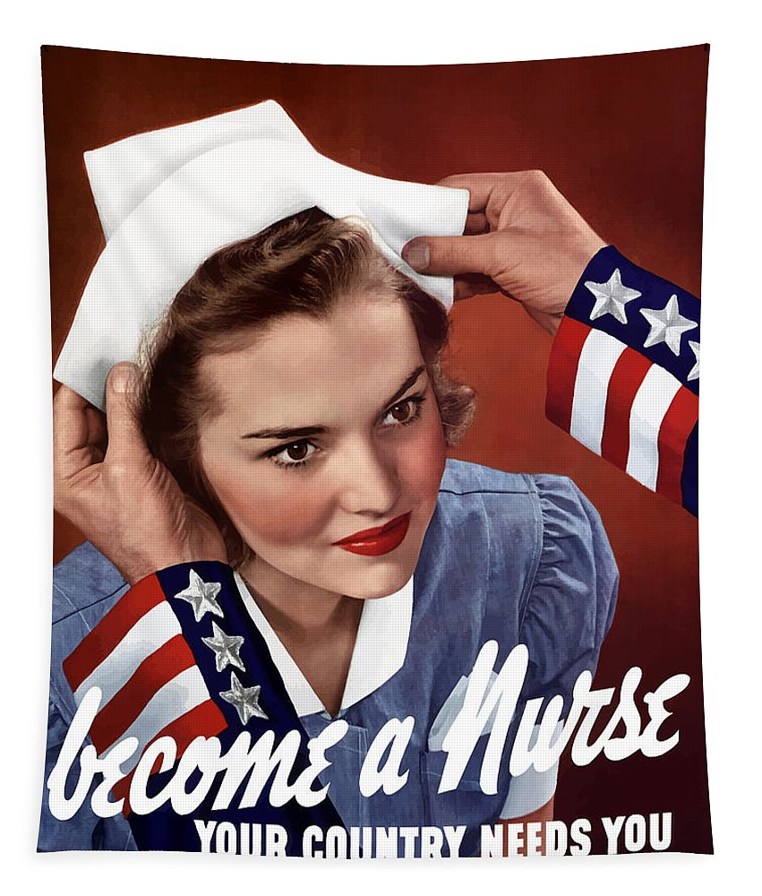 Uncle Sam Tapestry featuring the painting Become A Nurse -- Ww2 Poster by War Is Hell Store