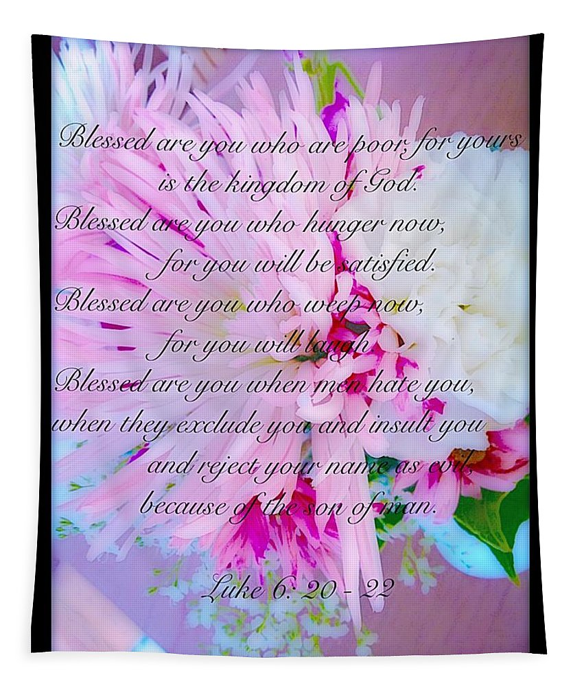 Bible Tapestry featuring the photograph Blessed Are You by Debra Lynch