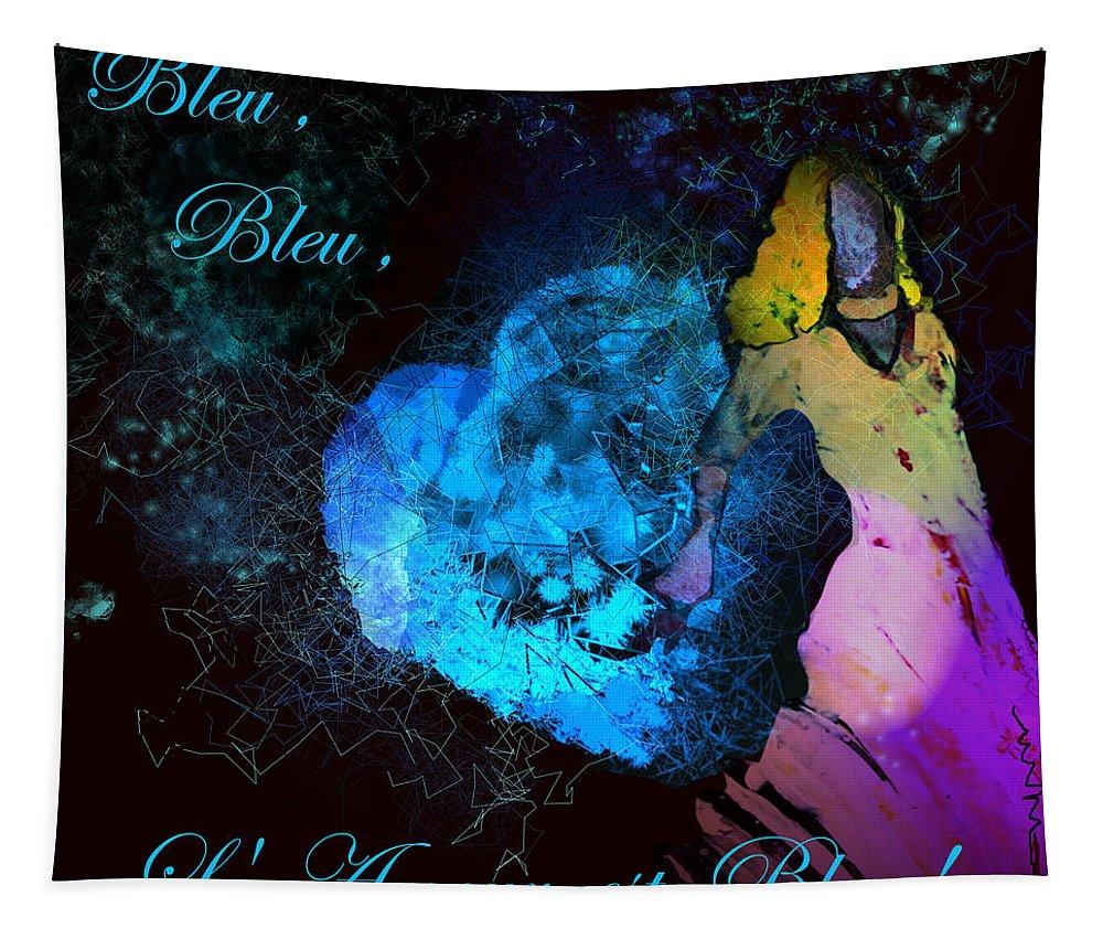 Love Tapestry featuring the painting Bleu Bleu L Amour Est Bleu by Miki De Goodaboom
