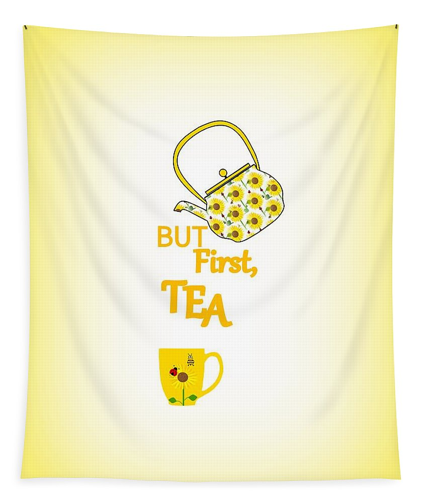 Teapot Illustration Tapestry featuring the digital art But First Tea - Typography by Kathleen Sartoris