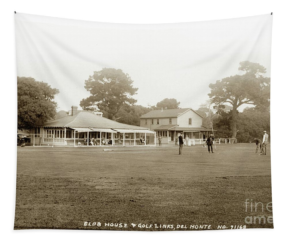 Club House & Golf Links Tapestry featuring the photograph Club House And Golf Links, Old Del Monte, Monterey, California Circa 1920 by California Views Archives Mr Pat Hathaway Archives
