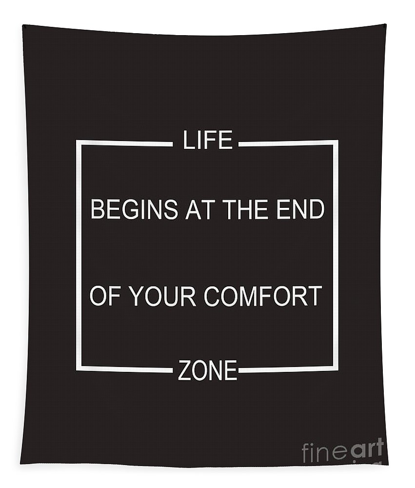 Life Begins At The End Of Your Comfort Zone Tapestry featuring the digital art Comfort Zone by Pati Photography