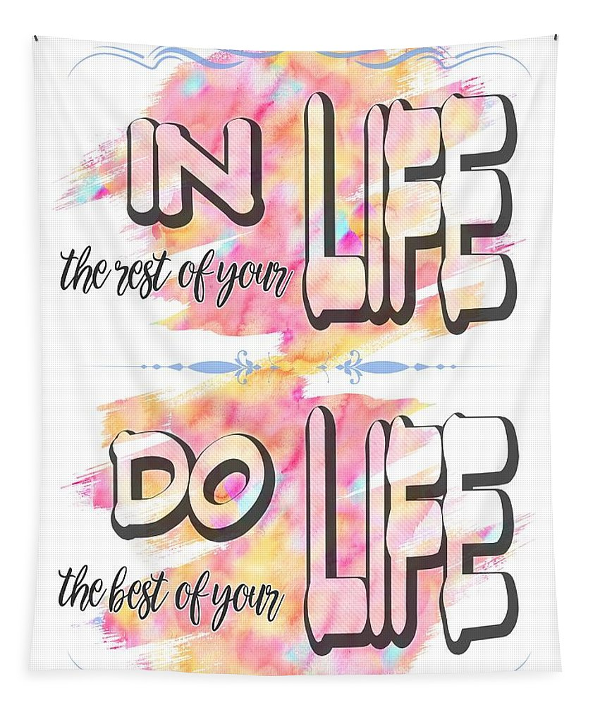 Watercolor Brushstrokes Tapestry featuring the painting Do The Best Of Your Life Inspiring Typography by Georgeta Blanaru