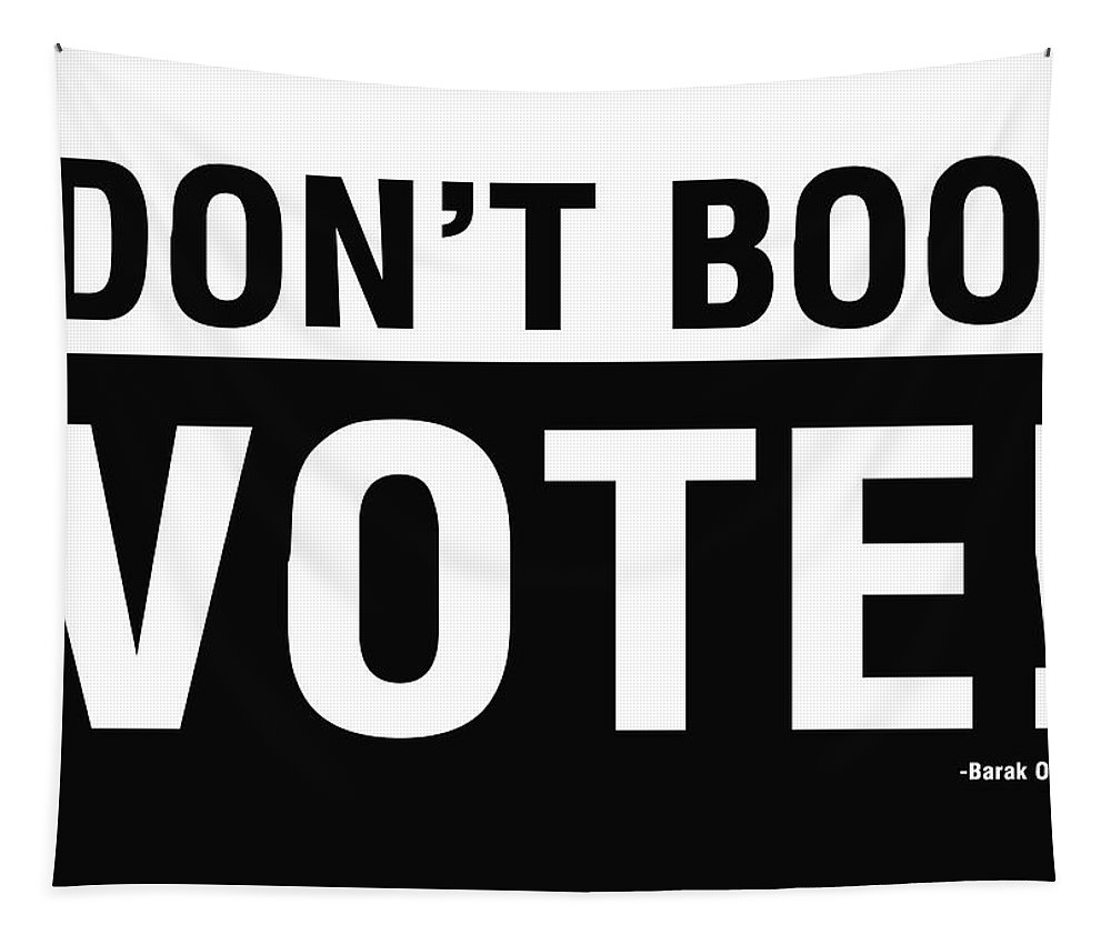 Don't Boo Vote Tapestry featuring the digital art Don't Boo Vote- Art By Linda Woods by Linda Woods
