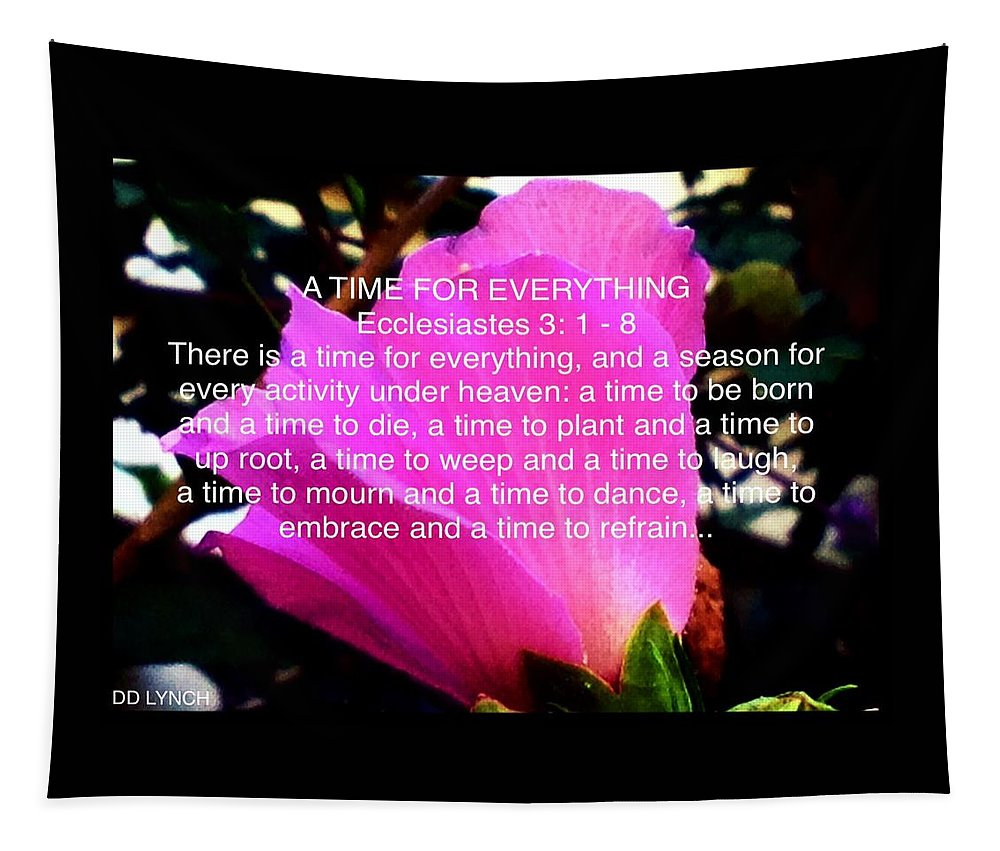 Floral Tapestry featuring the photograph Ecclesiastes 3 A Time For Everything by Debra Lynch