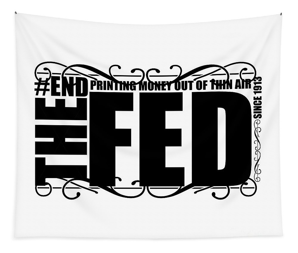 Currency Creation Tapestry featuring the digital art #endthefed by Jorgo Photography - Wall Art Gallery