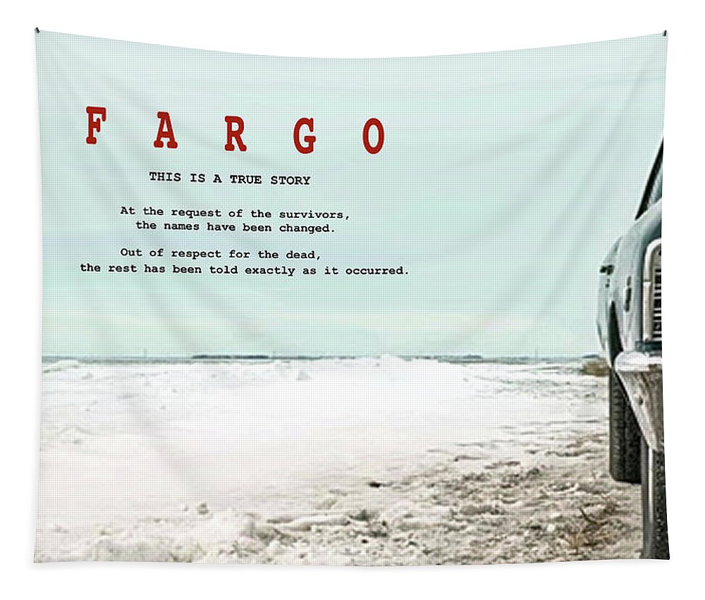 Fargo Tapestry featuring the mixed media Fargo, This Is A True Story, Art Poster by Thomas Pollart