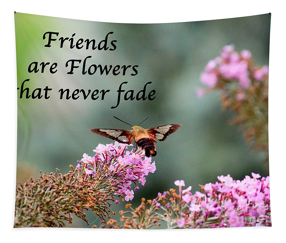 Friends Tapestry featuring the photograph Friends Are Flowers That Never Fade by Kerri Farley