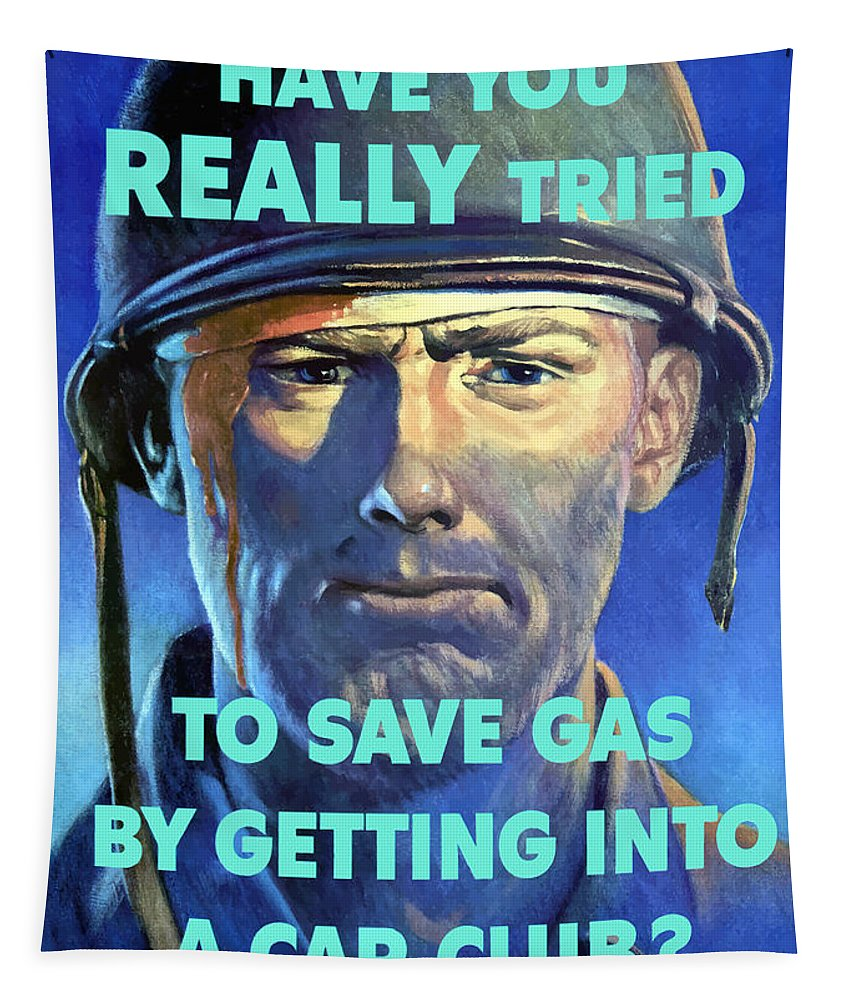 Wounded Soldier Tapestry featuring the painting Gas Conservation Ww2 Poster by War Is Hell Store