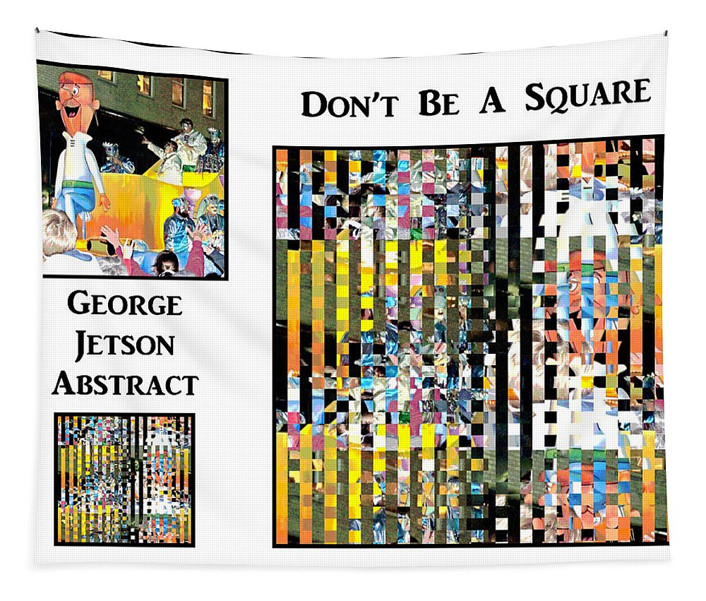 Digital Art Tapestry featuring the photograph George Jetson Abstract - Don't Be A Square by Marian Bell