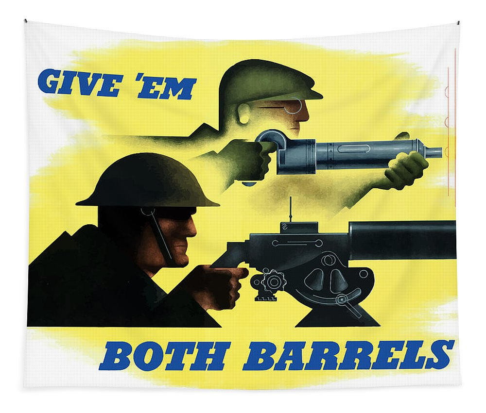 Machine Gun Tapestry featuring the painting Give Em Both Barrels - Ww2 Propaganda by War Is Hell Store