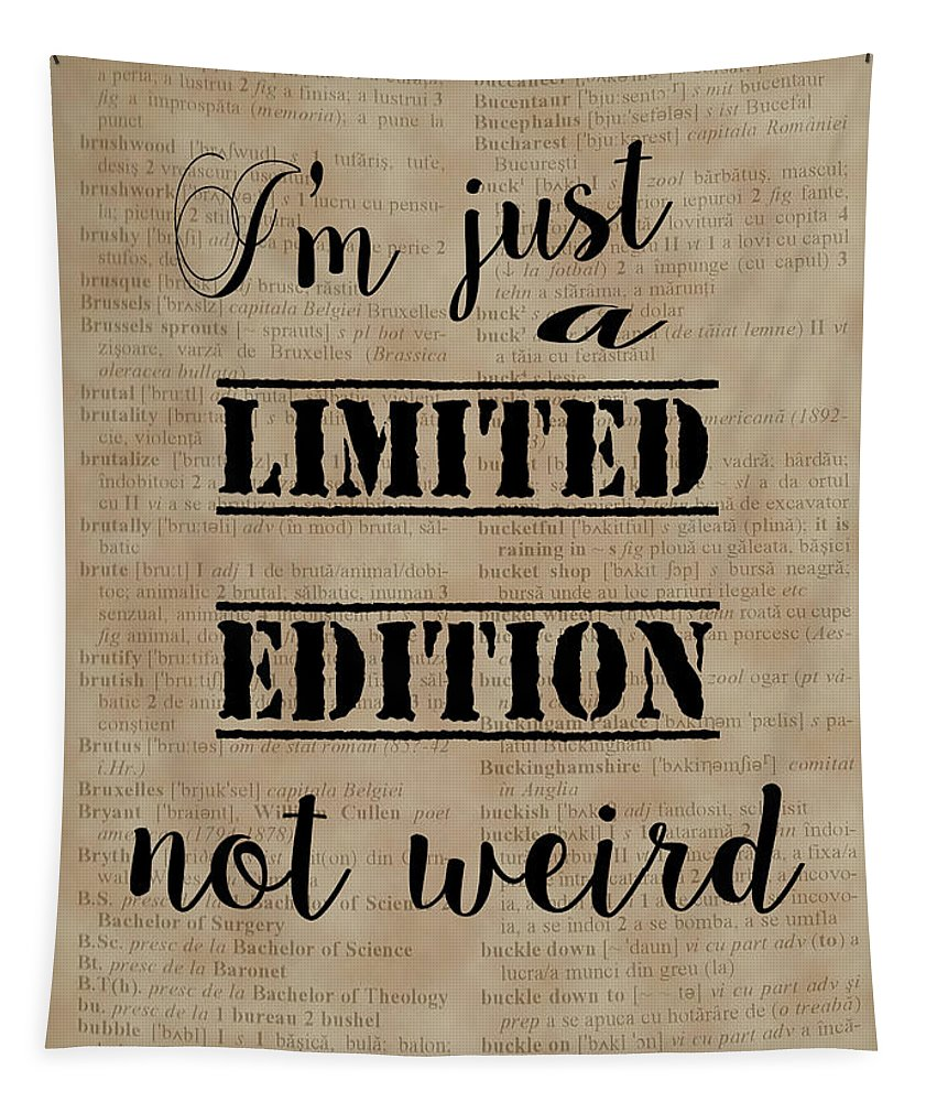 I'm Just A Limited Edition Not Weird Tapestry featuring the painting Inspiring Quotes Not Weird Just A Limited Edition by Georgeta Blanaru