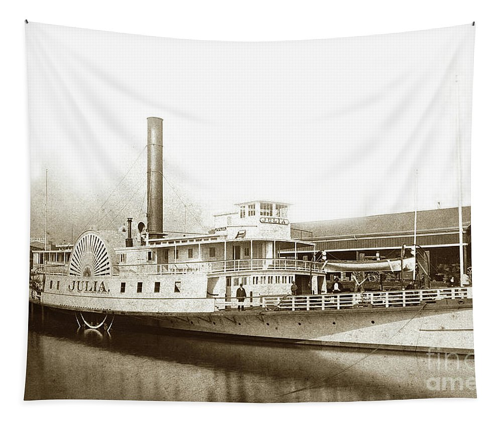 Julia Side-wheeler Tapestry featuring the photograph Julia Side-wheeler Vallejo, Cal., Circa 1880 by California Views Archives Mr Pat Hathaway Archives