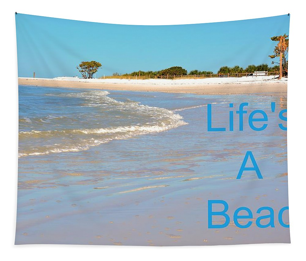 Life's A Beach Tapestry featuring the photograph Life's A Beach by Lisa Wooten