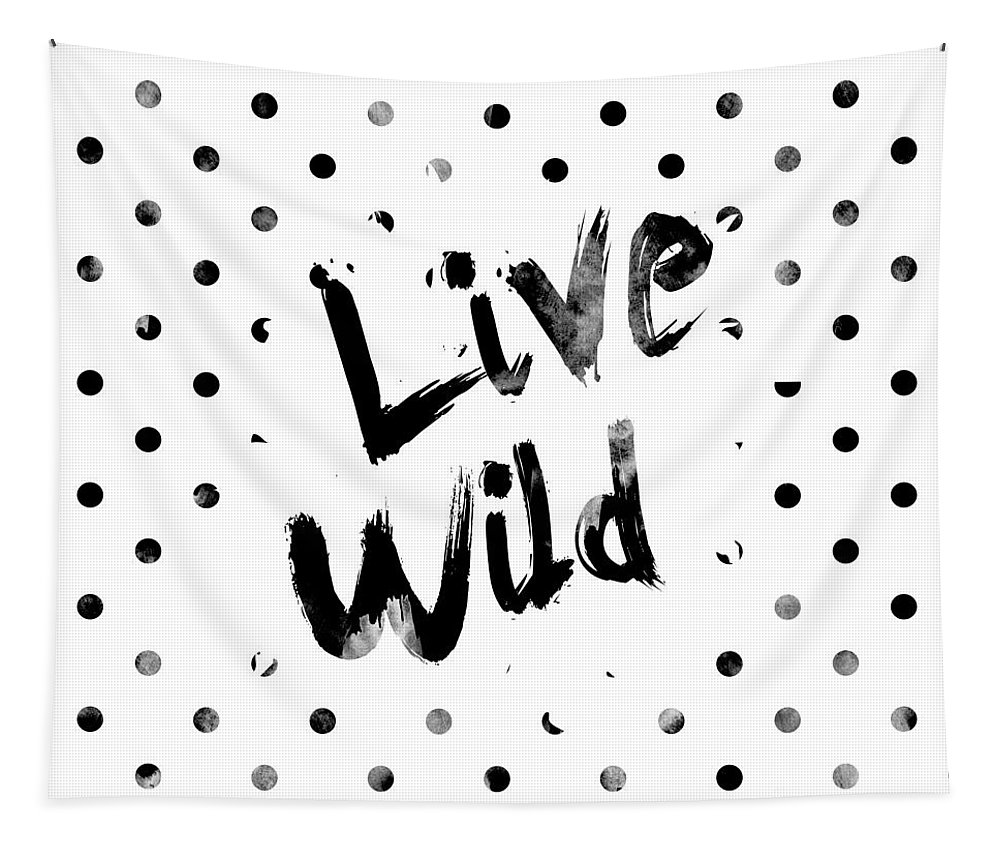 Live Wild Tapestry featuring the digital art Live Wild by Pati Photography