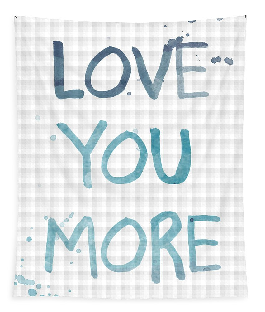 Love You More Tapestry featuring the painting Love You More- Watercolor Art by Linda Woods