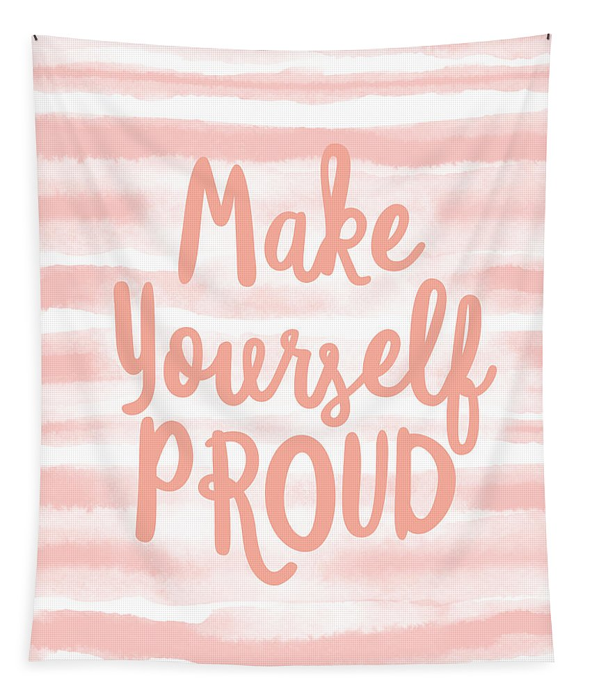 Motivational Tapestry featuring the mixed media Make Yourself Proud -Art by Linda Woods by Linda Woods