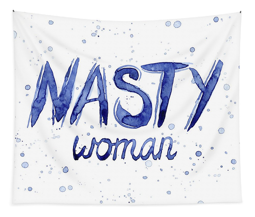 Nasty Woman Tapestry featuring the painting Nasty Woman Such a Nasty Woman Art by Olga Shvartsur