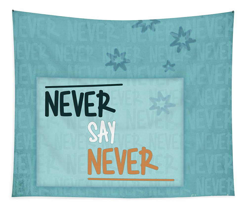 Fine Tapestry featuring the digital art Never Say Never by Jutta Maria Pusl