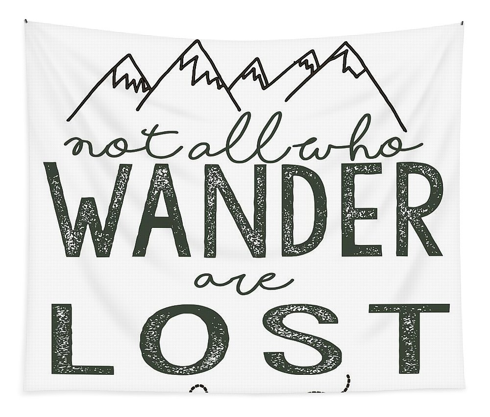 Not All Who Wander Are Lost Tapestry featuring the digital art Not All Who Wander Green by Heather Applegate