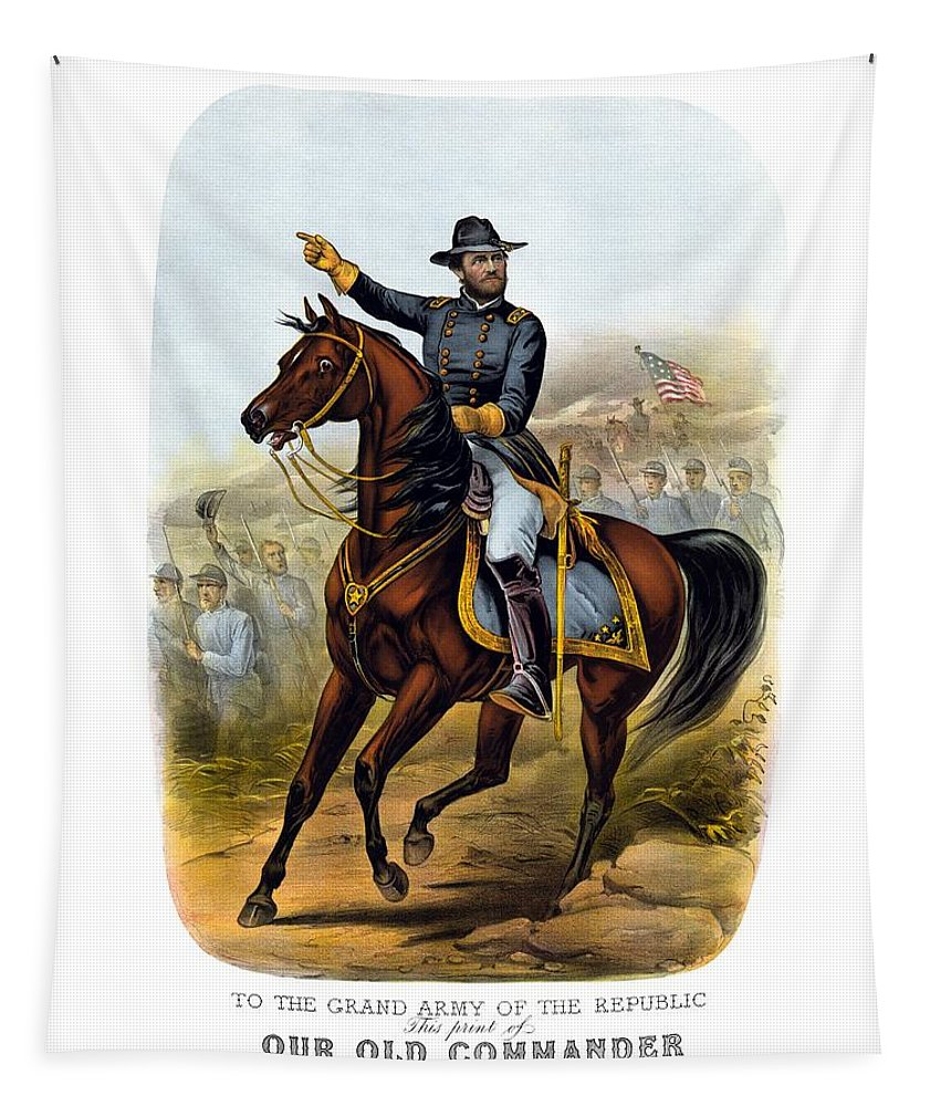 Civil War Tapestry featuring the painting Our Old Commander - General Grant by War Is Hell Store