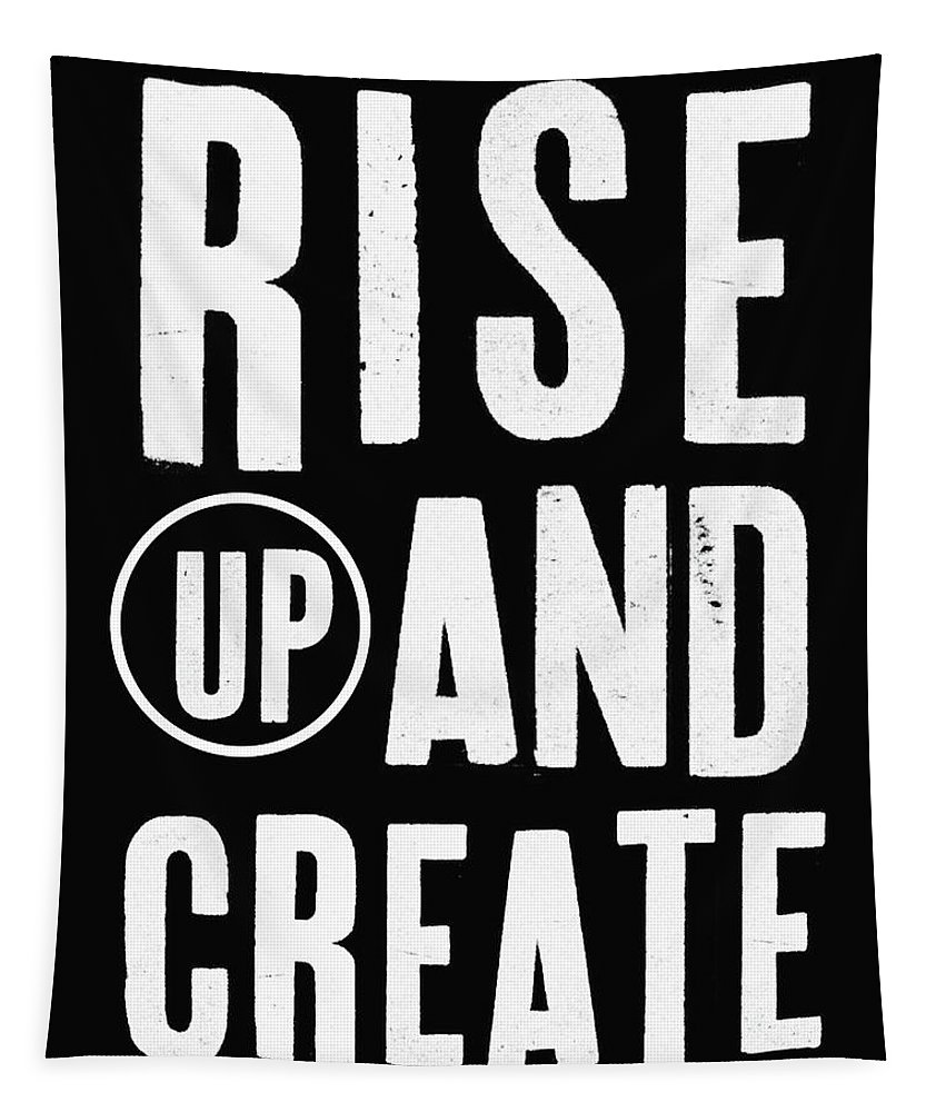 Art Tapestry featuring the mixed media Rise Up And Create- Art by Linda Woods by Linda Woods