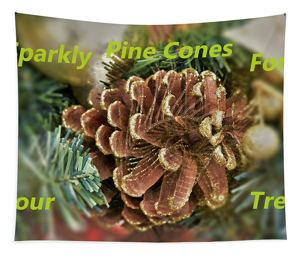 Linda Brody Tapestry featuring the photograph Sparkly Pine Cones For Your Tree by Linda Brody