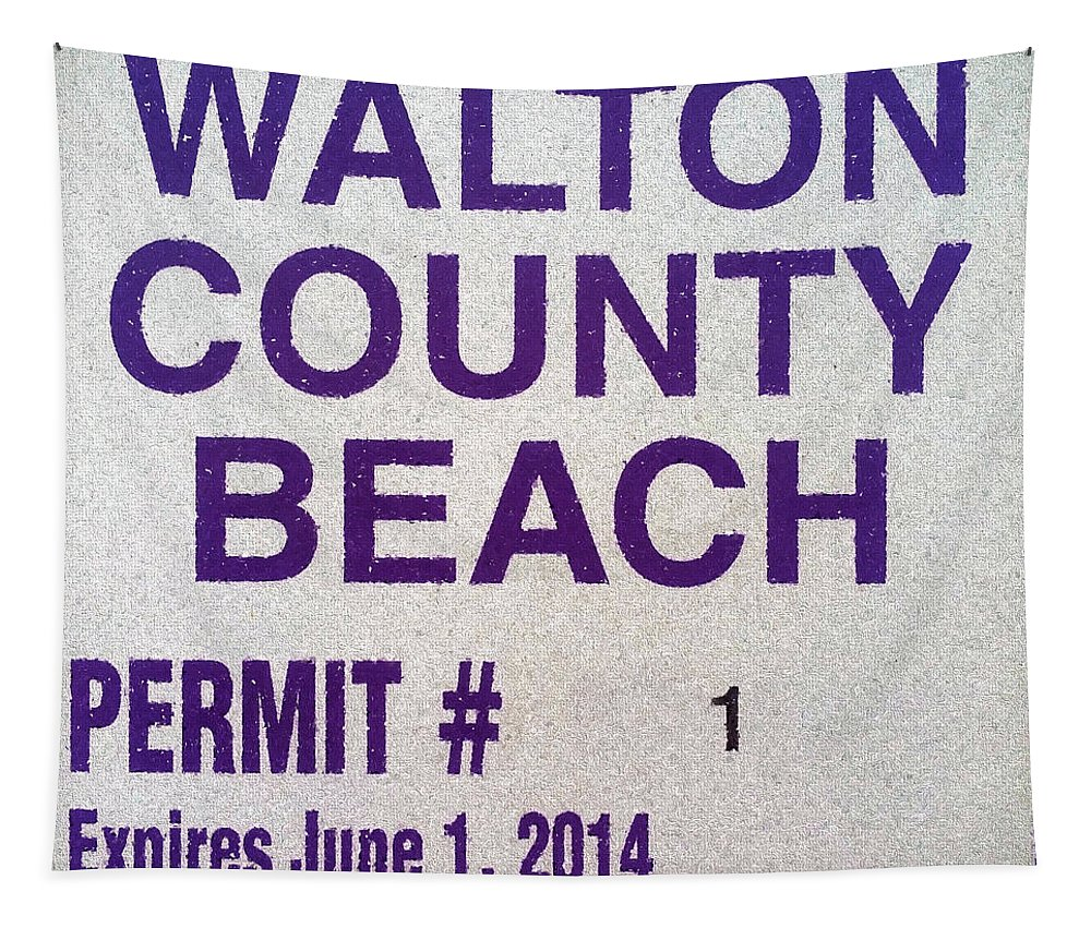 Walton County Beach Permit Tapestry featuring the photograph Walton County Beach Permit by JC Findley