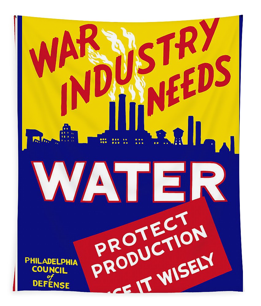 Wwii Tapestry featuring the mixed media War Industry Needs Water - Wpa by War Is Hell Store