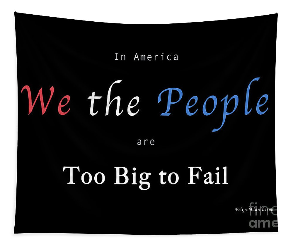 Patriotic Tapestry featuring the photograph We the People by Felipe Adan Lerma