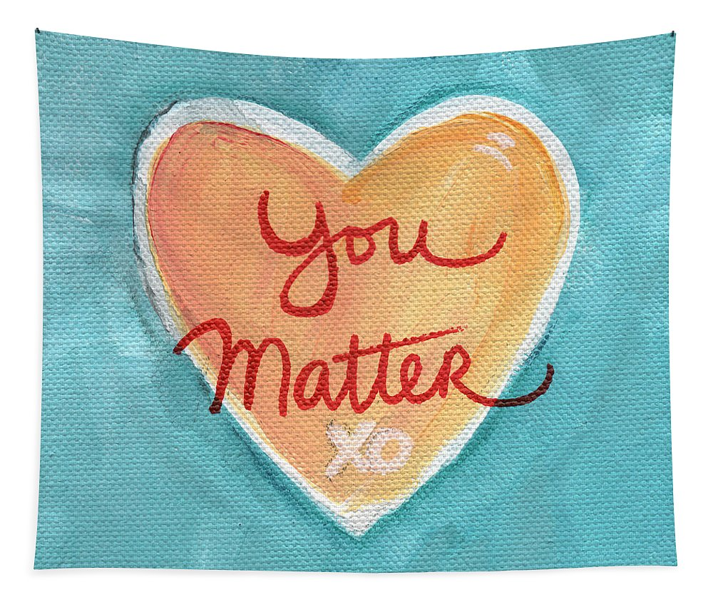 Heart Tapestry featuring the painting You Matter Love by Linda Woods