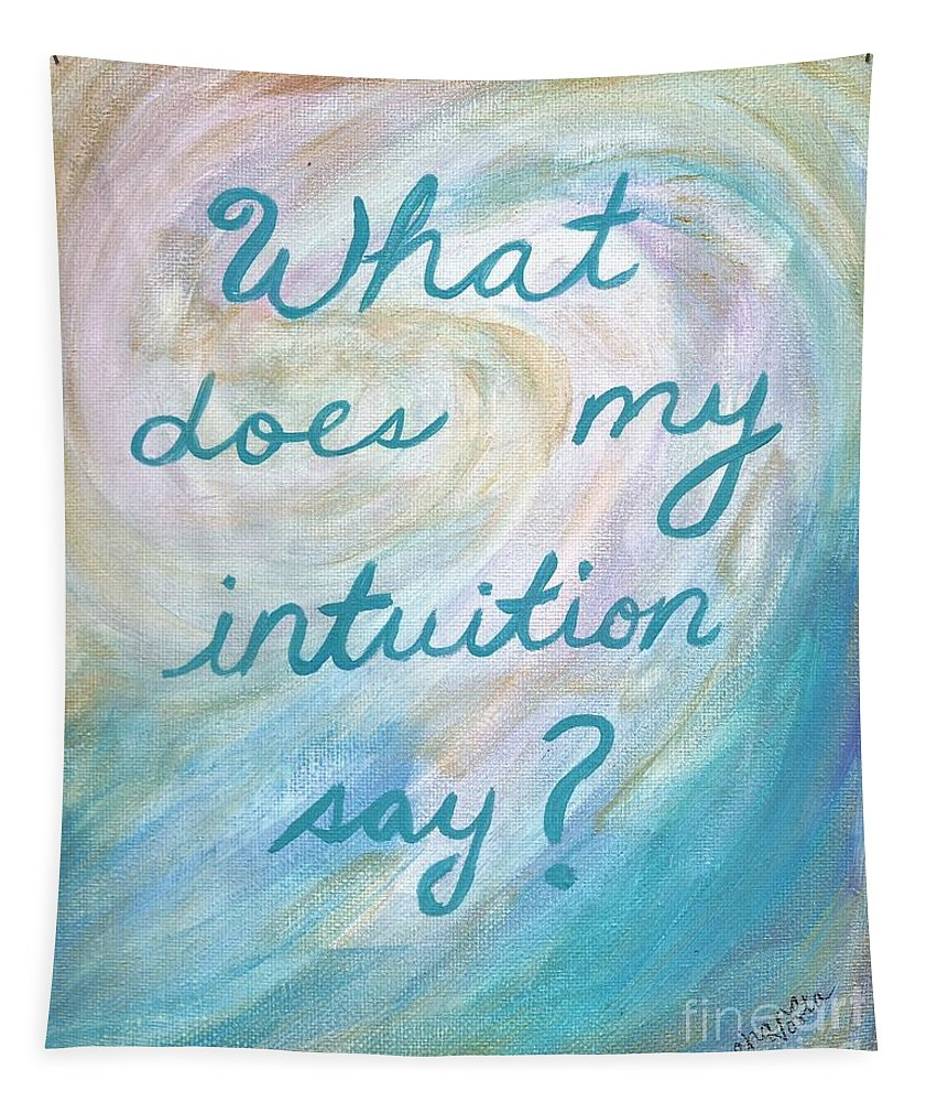 Intuition Tapestry featuring the painting Art Therapy For Your Wall What Does My Intuition Say? by Chana Voola