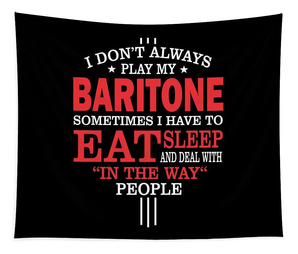 Baritone-gift-for-him Tapestry featuring the digital art Baritone Players Funny Statement Gift by Dusan Vrdelja