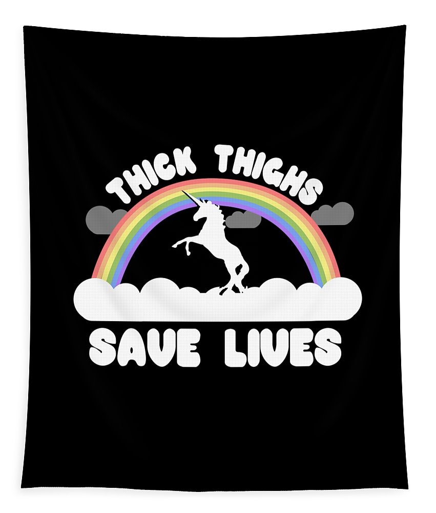 Cool Tapestry featuring the digital art Thick Thighs Save Lives by Flippin Sweet Gear