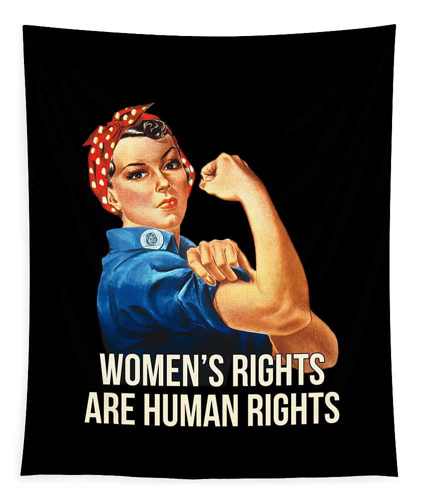 Cool Tapestry featuring the digital art Womens Rights Are Human Rights Tshirt by Flippin Sweet Gear