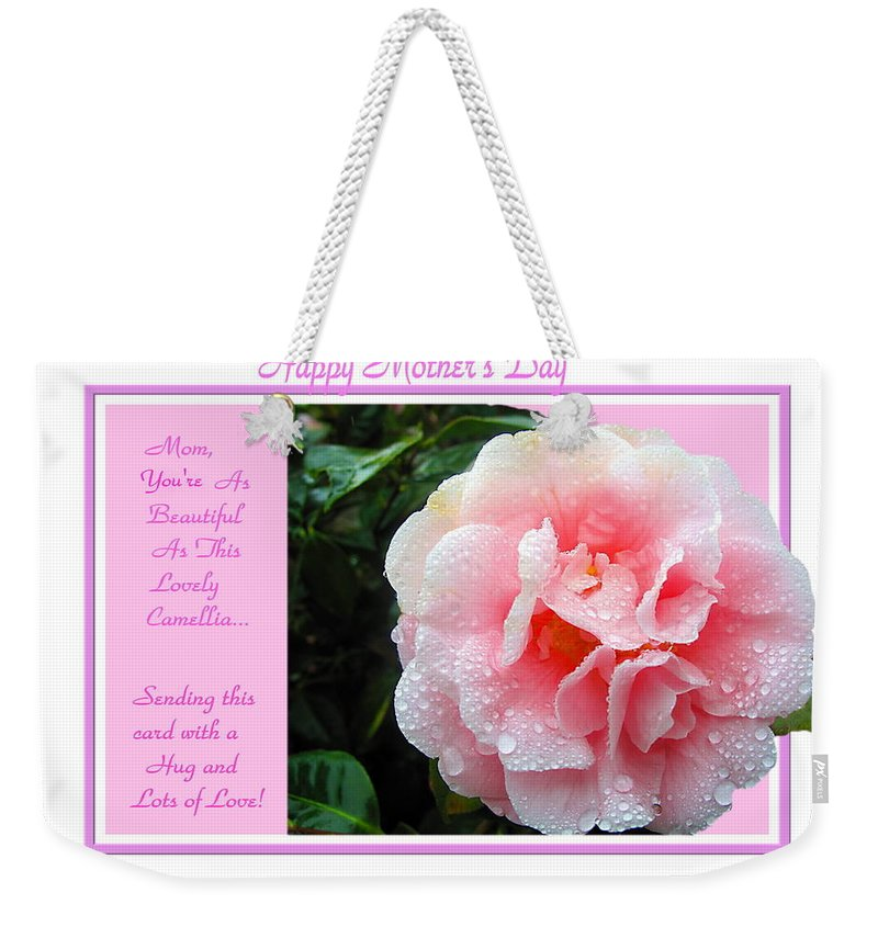 Camellia Weekender Tote Bag featuring the photograph Pink Camellia - Happy Mother's Day by Joyce Dickens