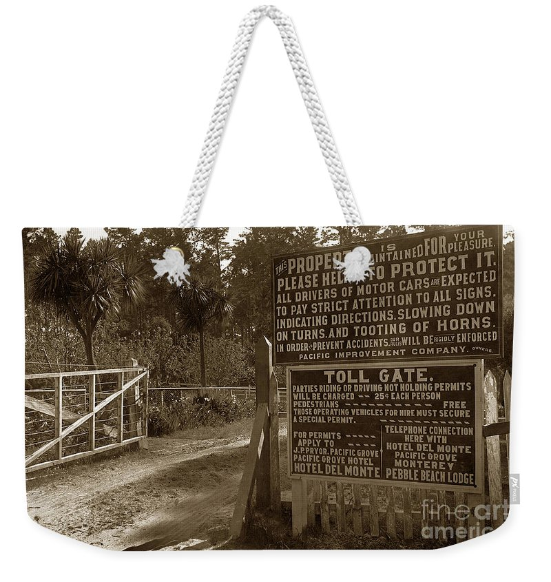 Toll Gate Weekender Tote Bag featuring the photograph Toll Gate To 17 Mile Drive Pebble Beach California Circa 1910 by California Views Archives Mr Pat Hathaway Archives