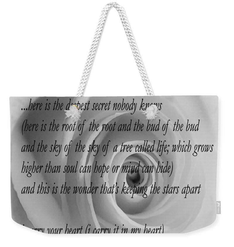 Ee Cummings Weekender Tote Bag featuring the photograph I Carry Your Heart With Me... by Steve Harrington