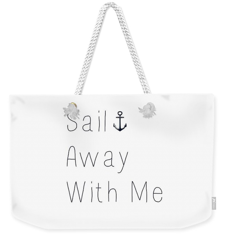 Sail Away With Me Weekender Tote Bag featuring the digital art Sail Away With Me by Chastity Hoff