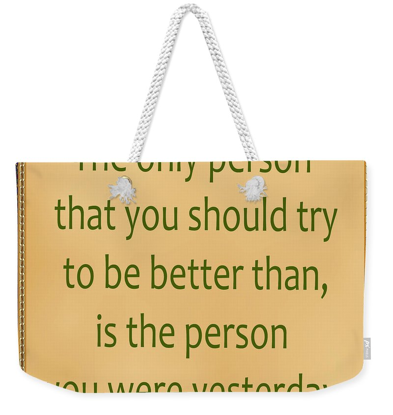Inspirational Quotes Weekender Tote Bag featuring the photograph 165- Yesterday by Joseph Keane