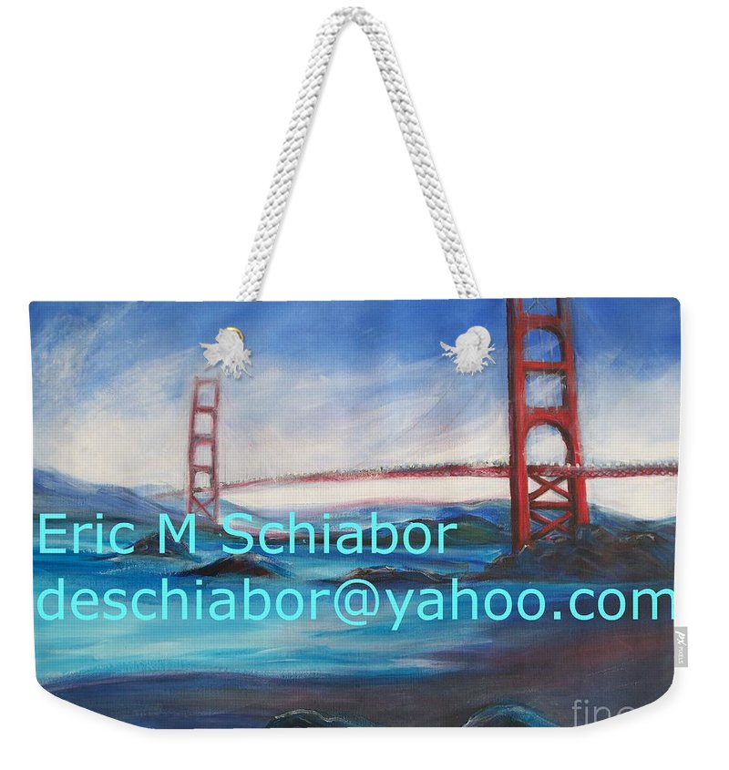 San Francisco Artwork Weekender Tote Bag featuring the painting San Francisco Golden Gate Bridge by Eric Schiabor