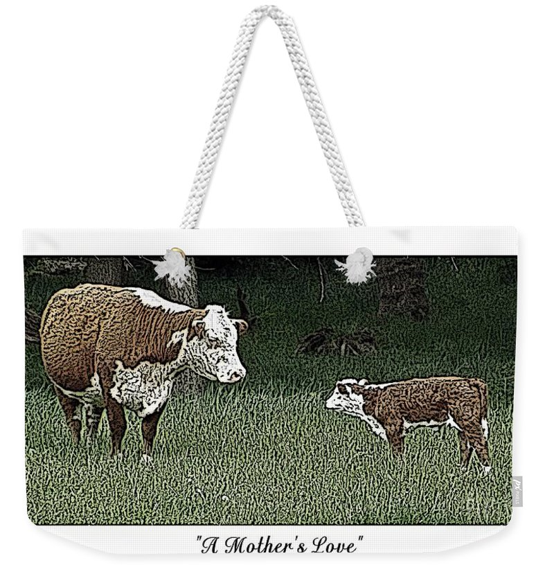 Cow Weekender Tote Bag featuring the photograph A Mother's Love by Sara Raber