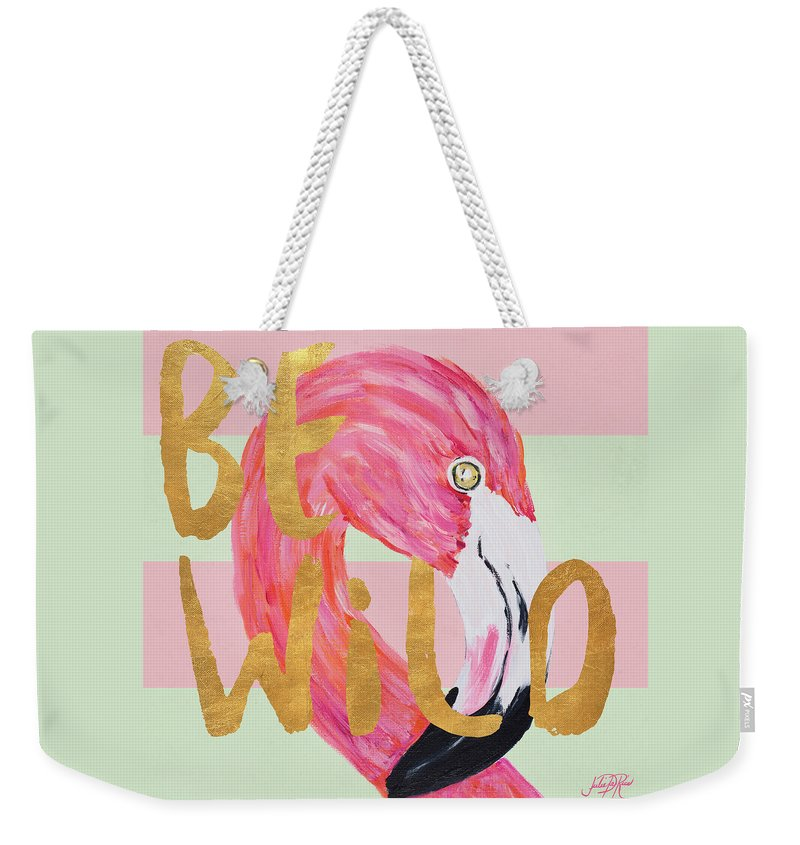 Wild Weekender Tote Bag featuring the painting Be Wild And Unique II by Julie Derice