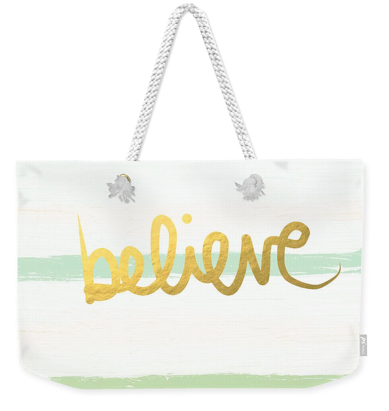 Believe Weekender Tote Bag featuring the painting Believe In Mint And Gold by Linda Woods