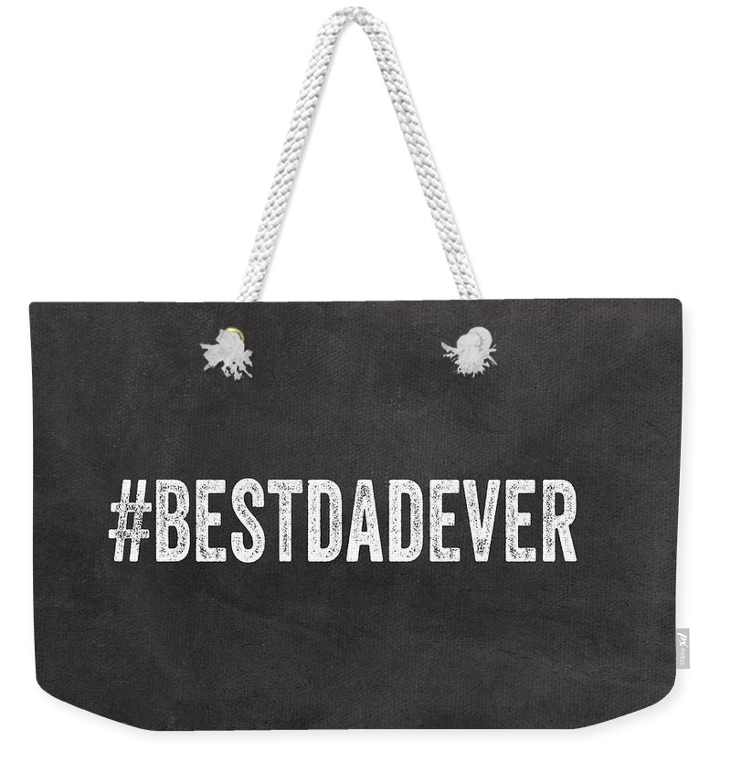 Dad Weekender Tote Bag featuring the mixed media Best Dad Ever-greeting Card by Linda Woods