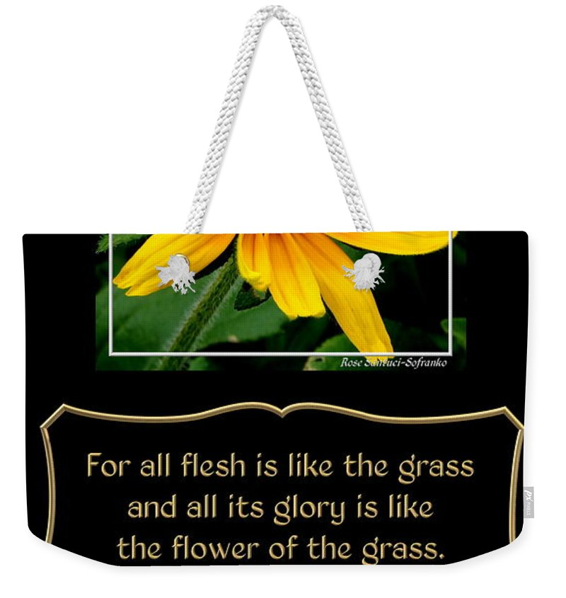 Black-eyed Susans Weekender Tote Bag featuring the photograph Blackeyed Susan With Bible Quote From 1 Peter by Rose Santuci-Sofranko