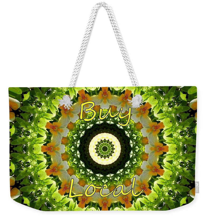Buy Local Weekender Tote Bag featuring the photograph Buy Local Green 1 by Sheri McLeroy